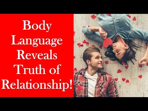 Your Body Language - Body Language Can Reveal the Truth About Your Relationship!