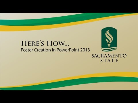 Here's How... Poster Creation in PowerPoint 2013