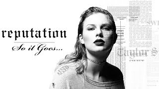 """Taylor Swift """"So It Goes..."""" Curse on Reputation Album 