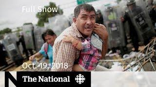 The National for Friday, October 19, 2018 — Khashoggi Death, Migrant Caravan, YouTube Burnout