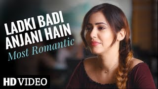 Ladki_Badi_Anjani_Hai_|__New_Version_|_Most_Romantic_Songs_