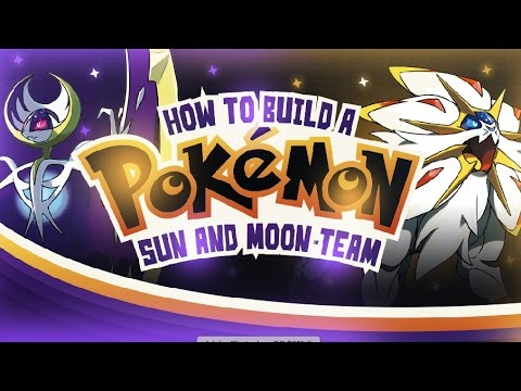 How to Build a Pokemon Sun and Moon Team: Competitive Analysis