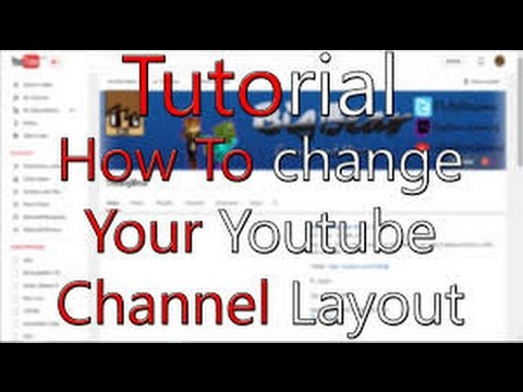 how to change your youtube channel layout 2016