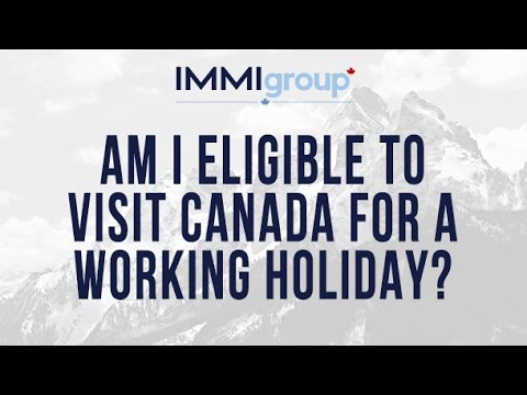 Am I eligible to visit Canada for a working holiday?