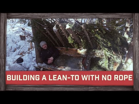 Building a Lean-To with NO Rope!
