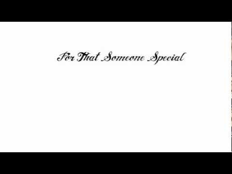'For That Someone Special'