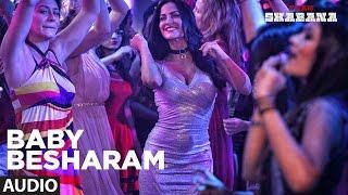 Naam Shabana: Baby Besharam Full Audio Song |  Akshay Kumar, Taapsee Pannu |  Meet Bros,Jasmine