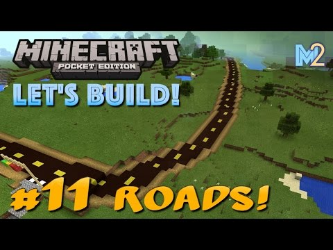 Minecraft PE - Roads? Roads! (Let's Build a World #11)