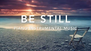 BE STILL - 1 Hour Deep Prayer Music I Healing Music l Meditation Music l Worship Music I Soft MusicI