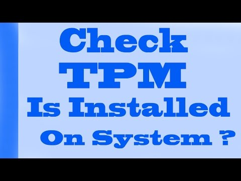 Check Trusted Platform Moduled (TPM) Is Installed In Pc Or Not