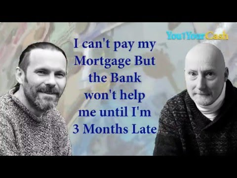 I Can't Pay the Mortgage But the Bank Won't Help Me Until I'm 3 Months in Arrears - YAYC