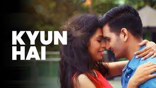 Kyun Hai | Gajendra Verma | Vikram Singh | Full Video | New Songs of 2015