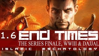WWIII & DAJJAL - THE END TIMES (ISLAMIC ESCHATOLOGY SERIES FINALE)