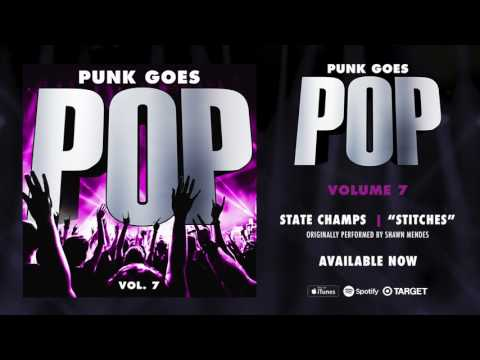 """Punk Goes Pop Vol. 7 - State Champs """"Stitches"""" (Originally performed by Shawn Mendes)"""
