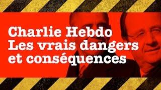 Charlie Hebdo - Les vrais dangers et conséquences (Français)