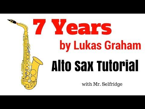 7 Years by Lukas Graham - ALTO SAX TUTORIAL