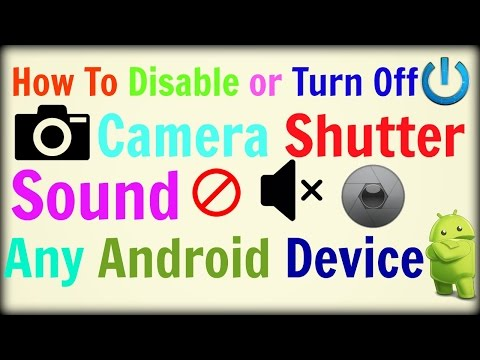 How To Disable or Turn Off Camera Shutter Sound on Any Android Device