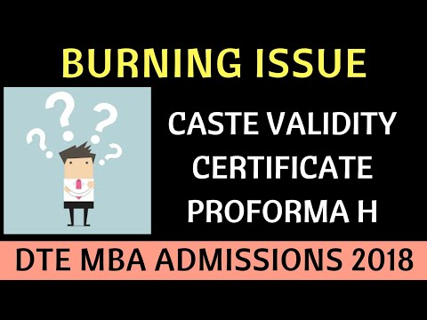 Proforma H. Caste Validity issue. Leaving Certificate. DTE MBA Admissions 2018