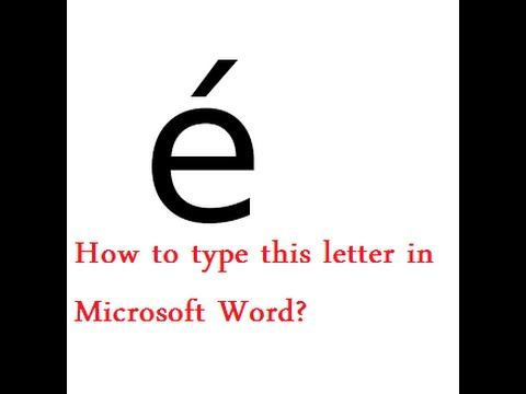 How to type é on Microsoft Word