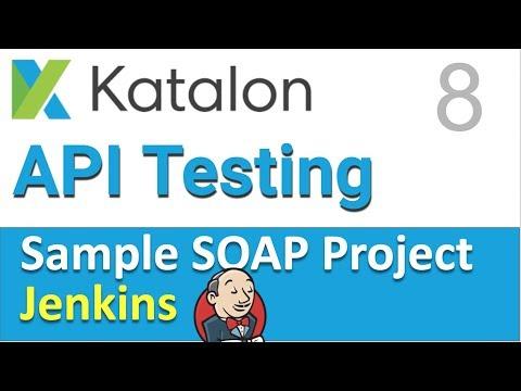Katalon Studio API Testing | Sample SOAP API Testing Project 8 | Jenkins