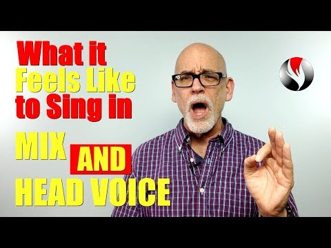 What does it feel like to sing in mix and head voice?