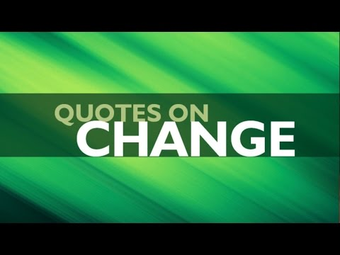 🔴 Powerful Quotes on Change - Top 10 Quotes on Change