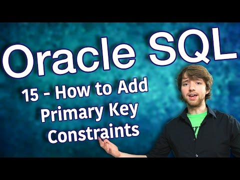 Oracle SQL Tutorial 15 - How to Add Primary Key Constraints