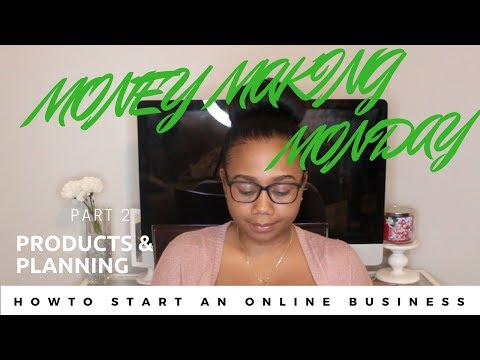How to Start An Online Business Pt. 2: Products & Budget (Money Making Mondays!)