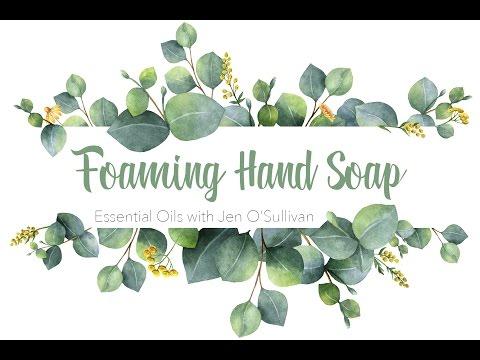 Foaming Hand Soap ~ DIY Essential Oils Make & Take Series