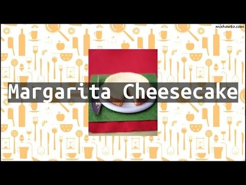 Recipe Margarita Cheesecake