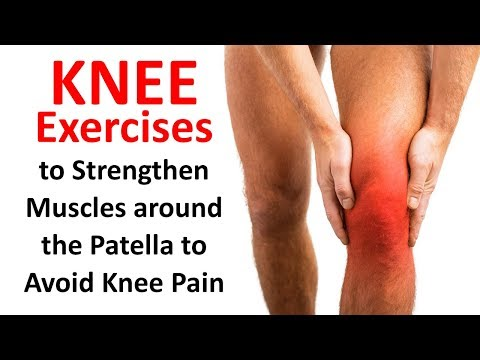 Knee Exercises to Strengthen Muscles around the Patella to Avoid Knee Pain