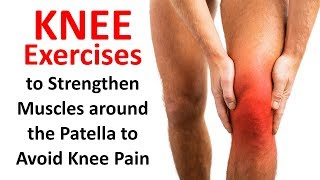 Knee Exercises To Strenghen Muscles Around The Patella To Avoid Knee