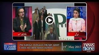 Live with Dr.Shahid Masood | 19-May-2017 | Donald Trump | Saudi Arabia |  Maryam Nawaz | Iran