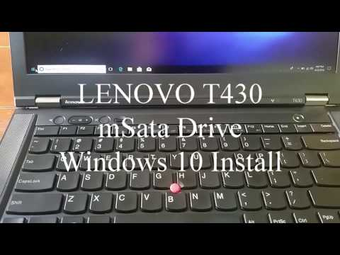 Lenovo T430 mSata drive Windows 10 install