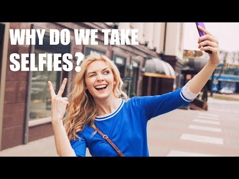 WHY WE TAKE SELFIES | skip2mylou