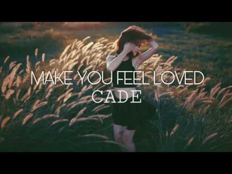 CADE - Make You Feel Loved | Sub Español + Lyrics