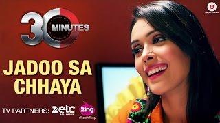 Jadoo Sa Chhaya - 30 Minutes | Hiten Paintal & Hrishita Bhatt | Kunal Ganjawala & Anuja Sinha
