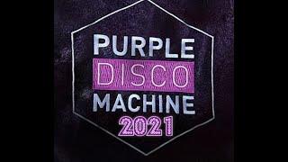 Purple Disco Machine 2021 💜 Best Tracks and Remixes 💜 🕺🏾💃🎧🏠