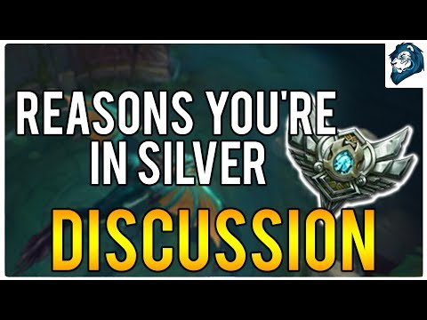 WHY YOU'RE IN SILVER | League of Legends
