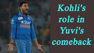 Virat Kohli played crucial role in Yuvraj Singh