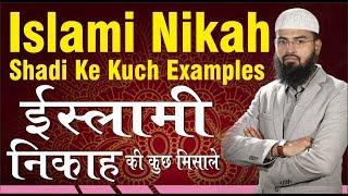 Islami Nikah - Shadi Ke Kuch Examples By Adv. Faiz Syed