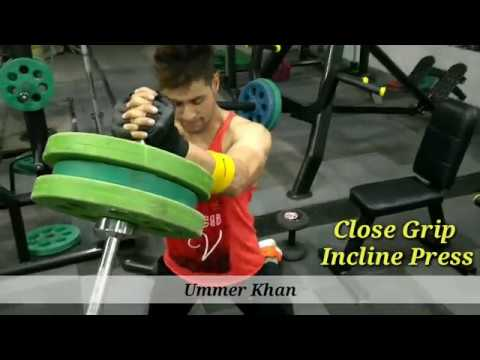 |Upper Chest Workout|Close Grip Incline Press|Ummer Khan|Health And Fitness Video 2018|