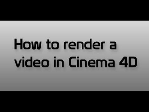 How to render a video in Cinema 4D