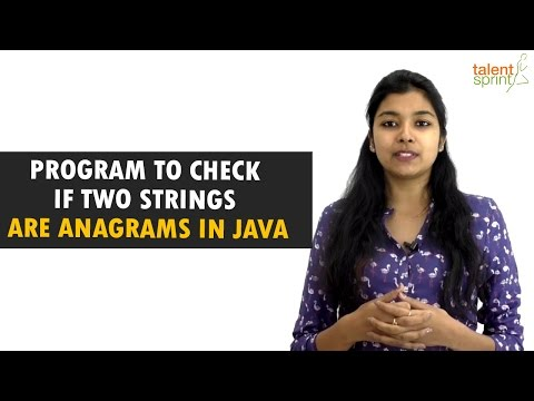 Program to check if two Strings are Anagrams in Java | Java Programming | TalentSprint