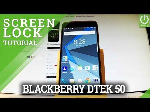 How to Set Up Screen Lock in BLACKBERRY DTEK50 - Pattern & Password
