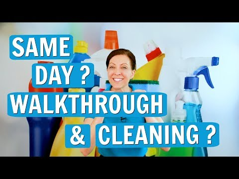 Same Day Walkthrough and House Cleaning