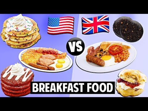 AMERICAN vs. BRITISH Breakfast Food