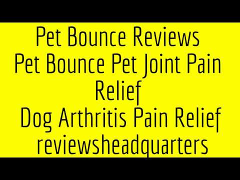 Pet Bounce Reviews - Pet Joint Pain Relief - Dog Arthritis Pain Relief - reviewsheadquarters