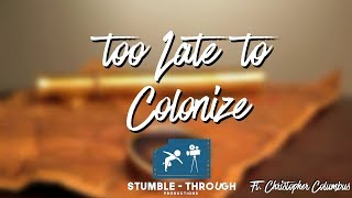Too Late to Colonize by Christopher Columbus