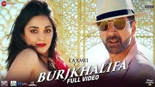 Burjkhalifa - Full Video | Laxmii | Akshay Kumar | Kiara Advani | Nikhita Gandhi | Shashi-Dj Khushi